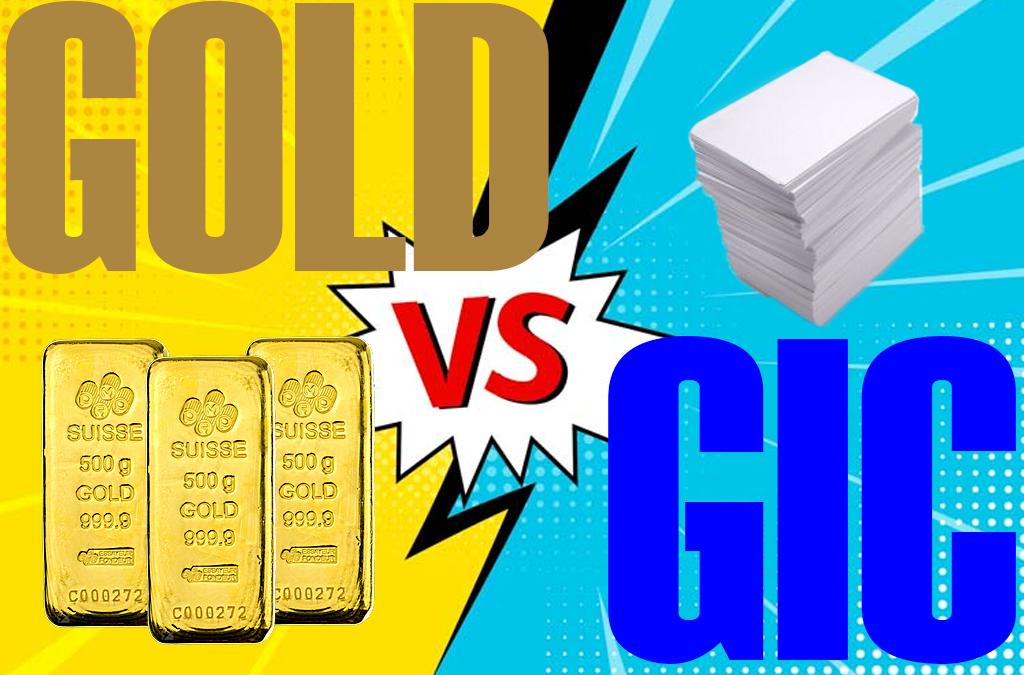 Gold Versus GICs